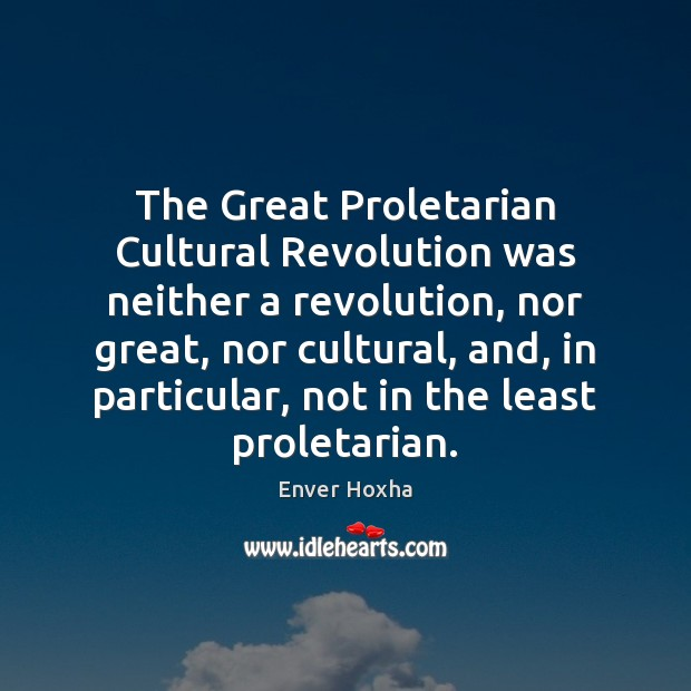 The Great Proletarian Cultural Revolution was neither a revolution, nor great, nor Image
