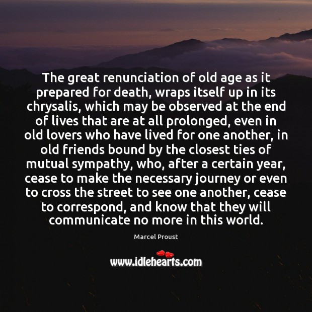 The great renunciation of old age as it prepared for death, wraps Image