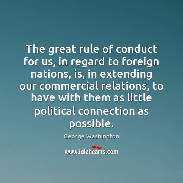 Image, The great rule of conduct for us, in regard to foreign nations,