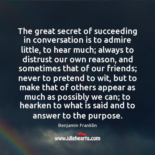 Image, The great secret of succeeding in conversation is to admire little, to