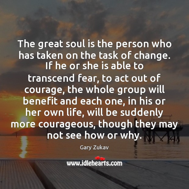 The great soul is the person who has taken on the task Gary Zukav Picture Quote