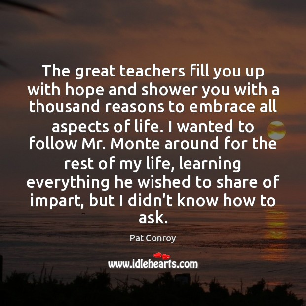 Image, The great teachers fill you up with hope and shower you with
