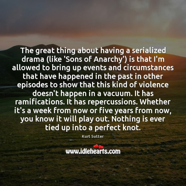 The great thing about having a serialized drama (like 'Sons of Anarchy') Image