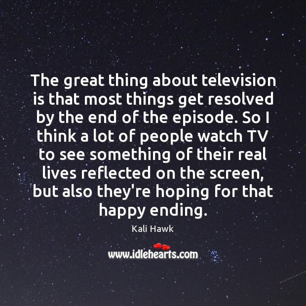 The great thing about television is that most things get resolved by Television Quotes Image