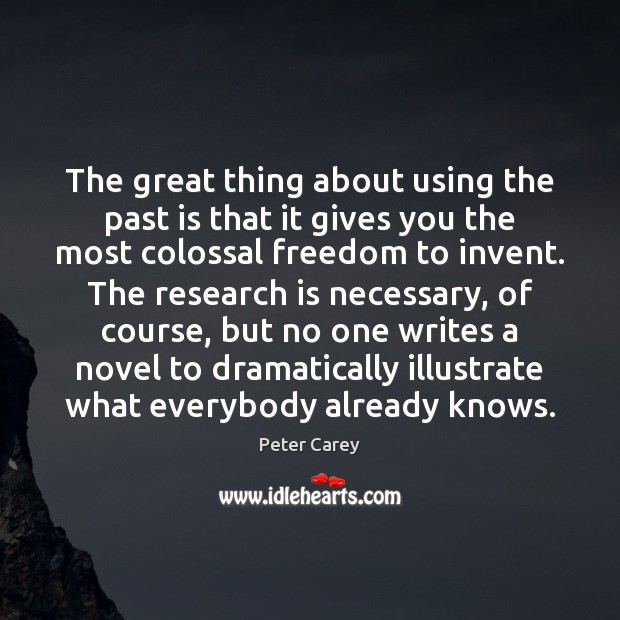 Image, The great thing about using the past is that it gives you