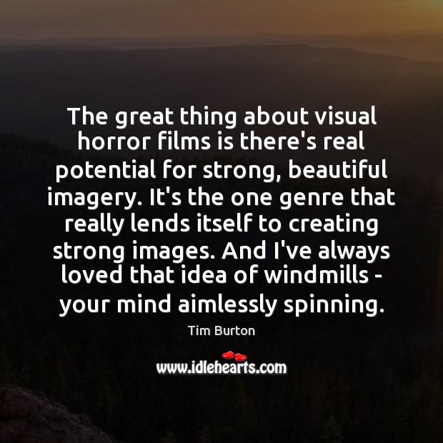 Image, The great thing about visual horror films is there's real potential for