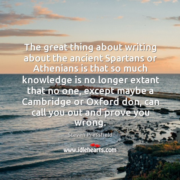 The great thing about writing about the ancient Spartans or Athenians is Image