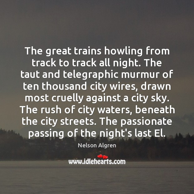 Image, The great trains howling from track to track all night. The taut