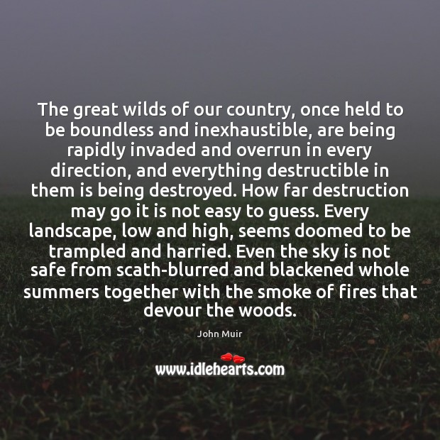 The great wilds of our country, once held to be boundless and Image