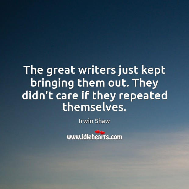 Image, The great writers just kept bringing them out. They didn't care if
