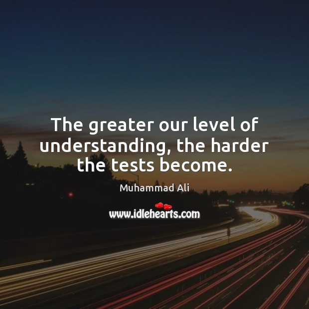 The greater our level of understanding, the harder the tests become. Image