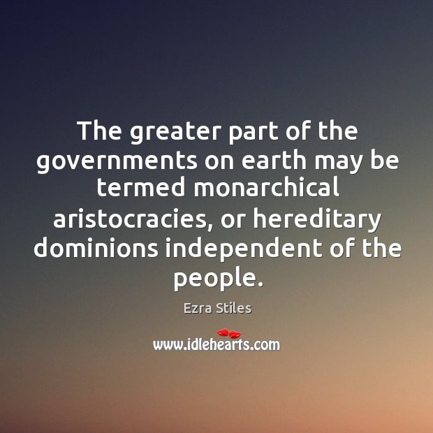 The greater part of the governments on earth may be termed monarchical aristocracies Image
