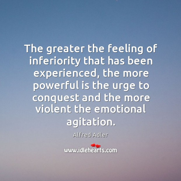Image, The greater the feeling of inferiority that has been experienced