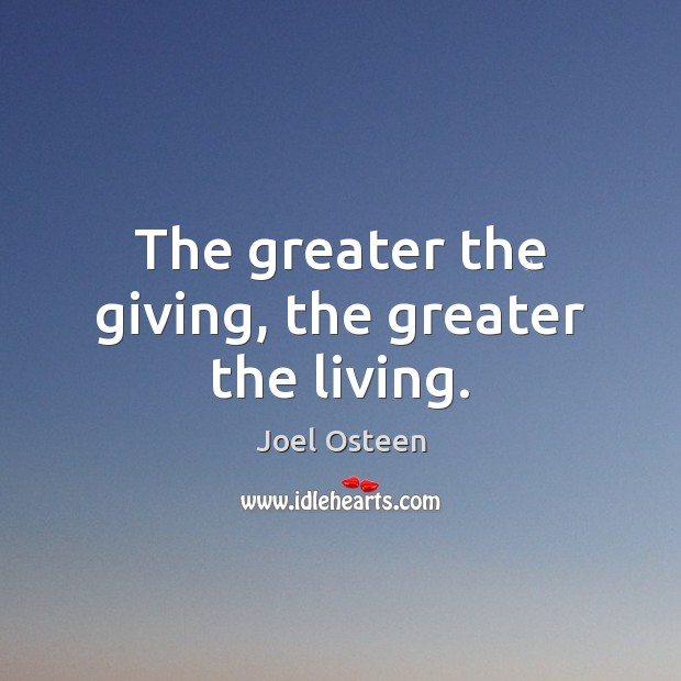Image, The greater the giving, the greater the living.