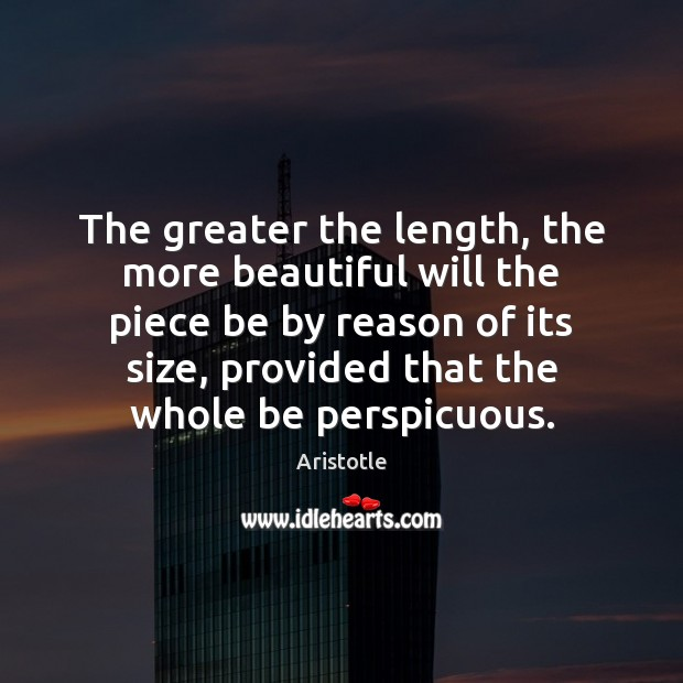 Image, The greater the length, the more beautiful will the piece be by