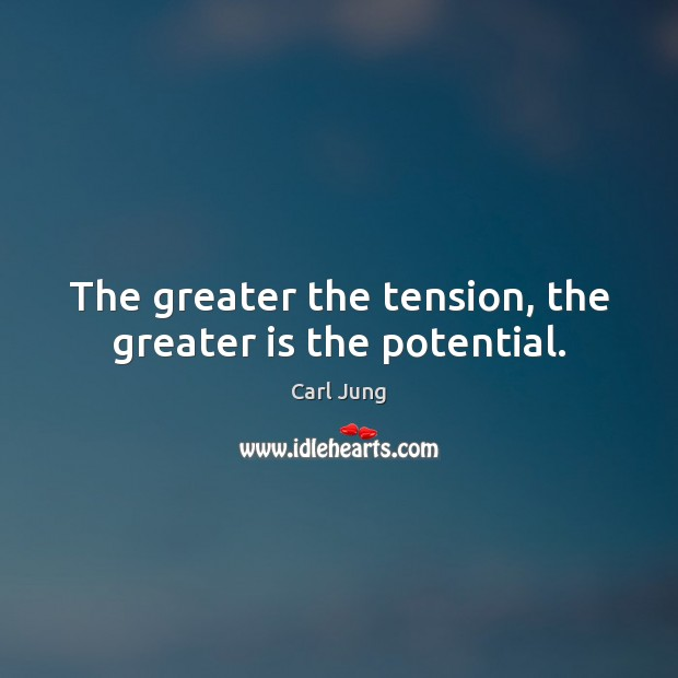 The greater the tension, the greater is the potential. Image