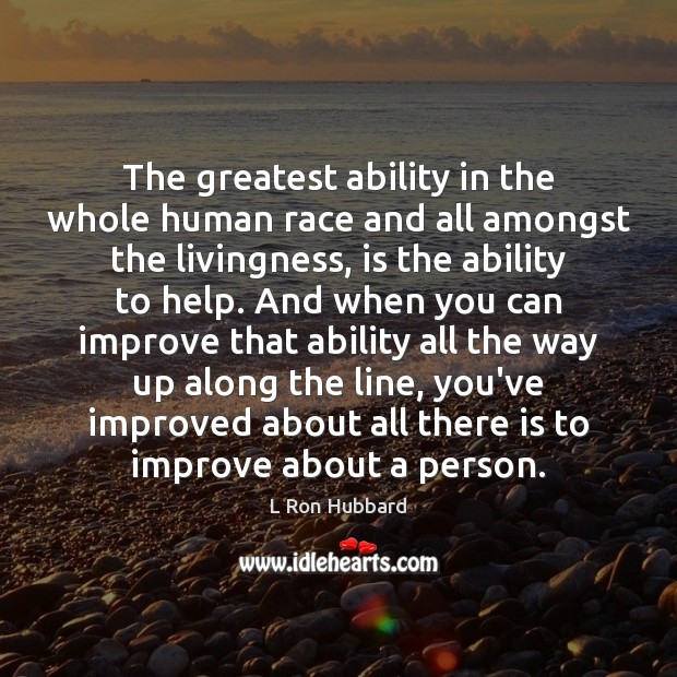 The greatest ability in the whole human race and all amongst the Image
