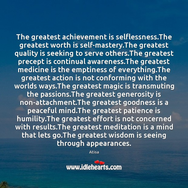 Image, The greatest achievement is selflessness.The greatest worth is self-mastery.The greatest
