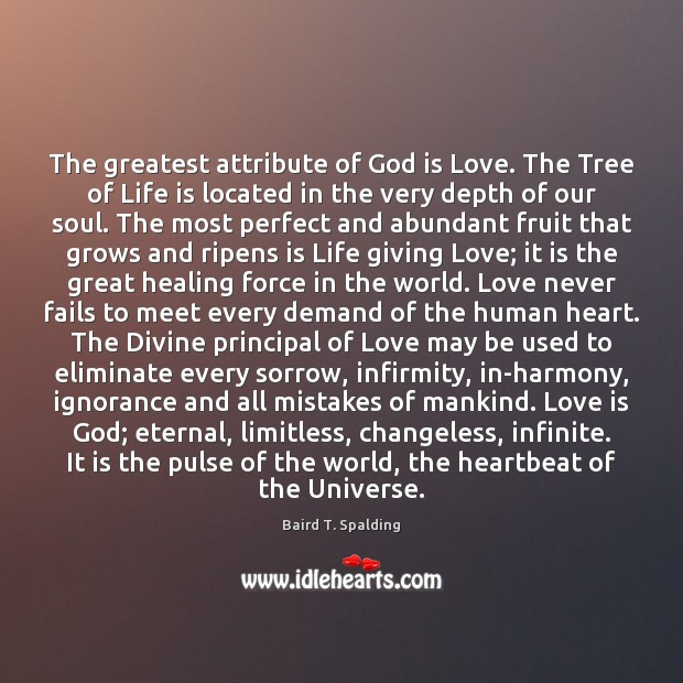 Image, The greatest attribute of God is Love. The Tree of Life is