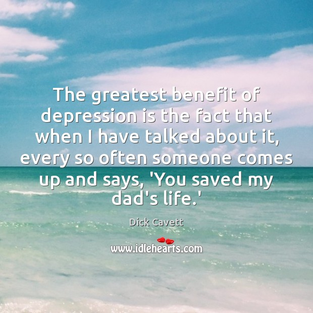 The greatest benefit of depression is the fact that when I have Depression Quotes Image
