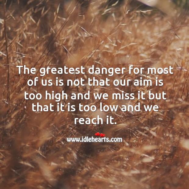 The greatest danger. Image