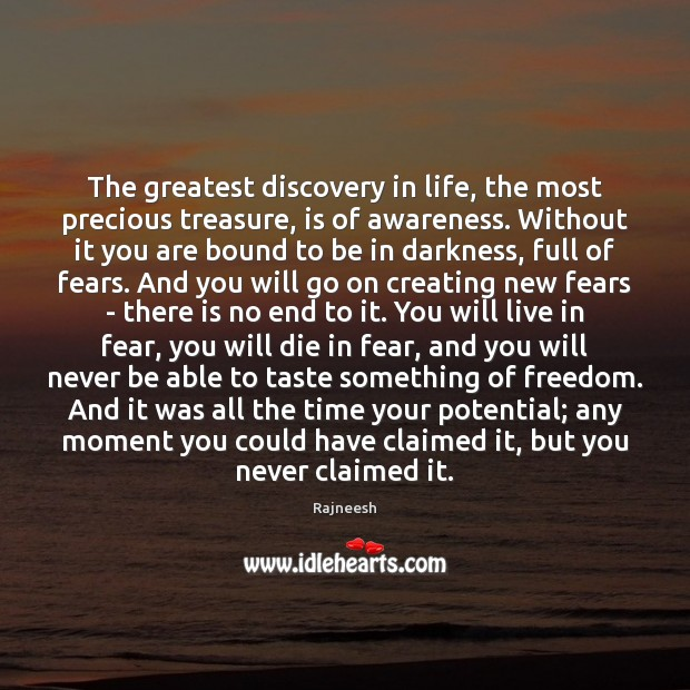 Image, The greatest discovery in life, the most precious treasure, is of awareness.