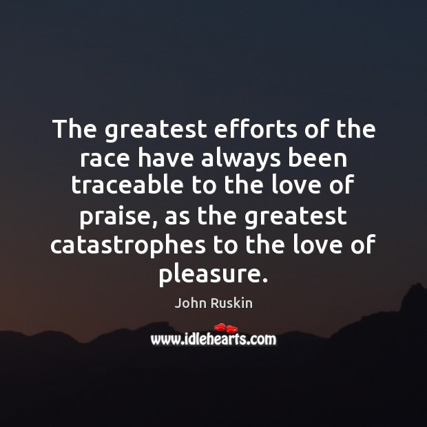 Image, The greatest efforts of the race have always been traceable to the