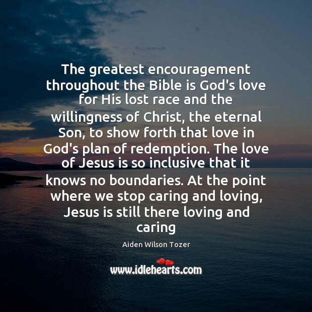The greatest encouragement throughout the Bible is God's love for His lost Image