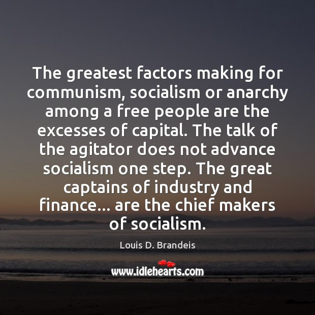The greatest factors making for communism, socialism or anarchy among a free Image