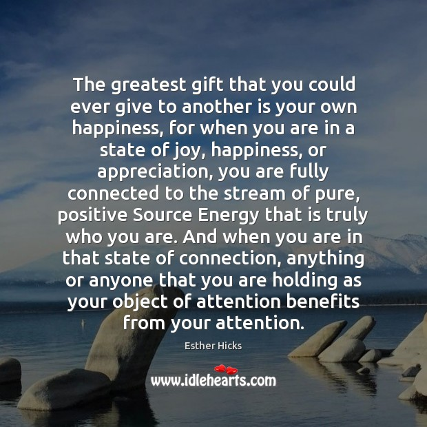 The greatest gift that you could ever give to another is your Esther Hicks Picture Quote