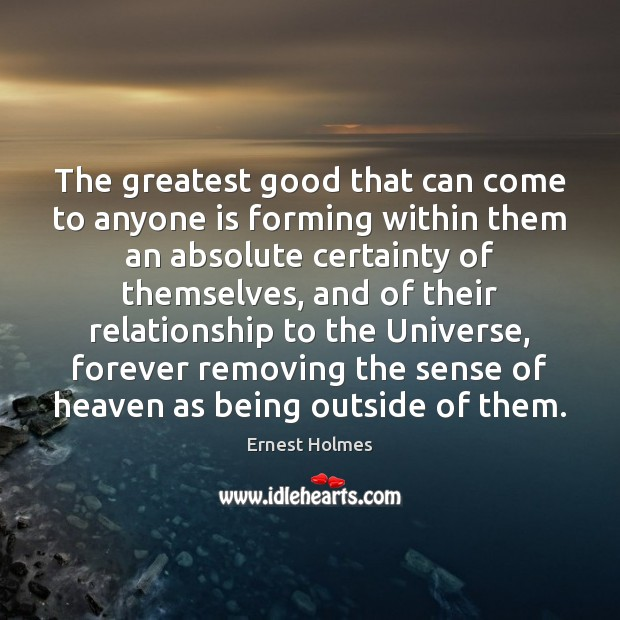 The greatest good that can come to anyone is forming within them Image