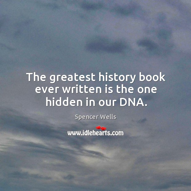 The greatest history book ever written is the one hidden in our DNA. Image