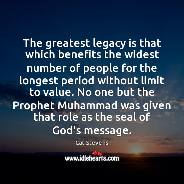 The greatest legacy is that which benefits the widest number of people Image