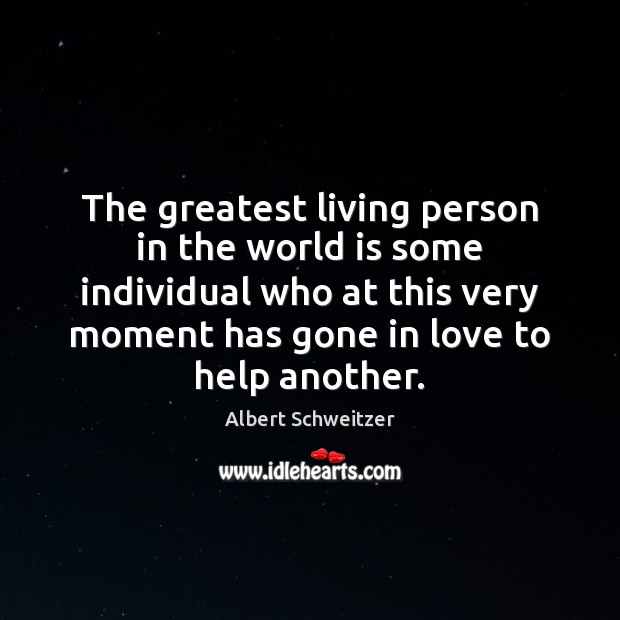 Image, The greatest living person in the world is some individual who at