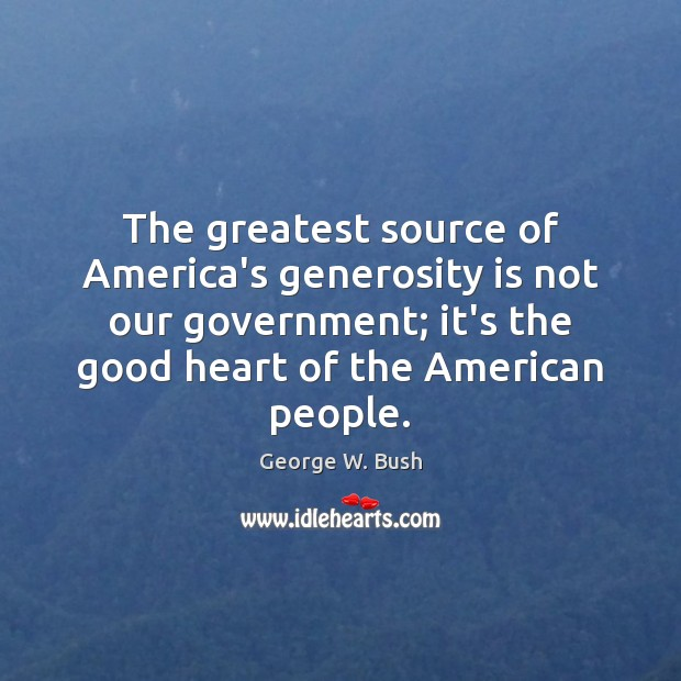 The greatest source of America's generosity is not our government; it's the Image