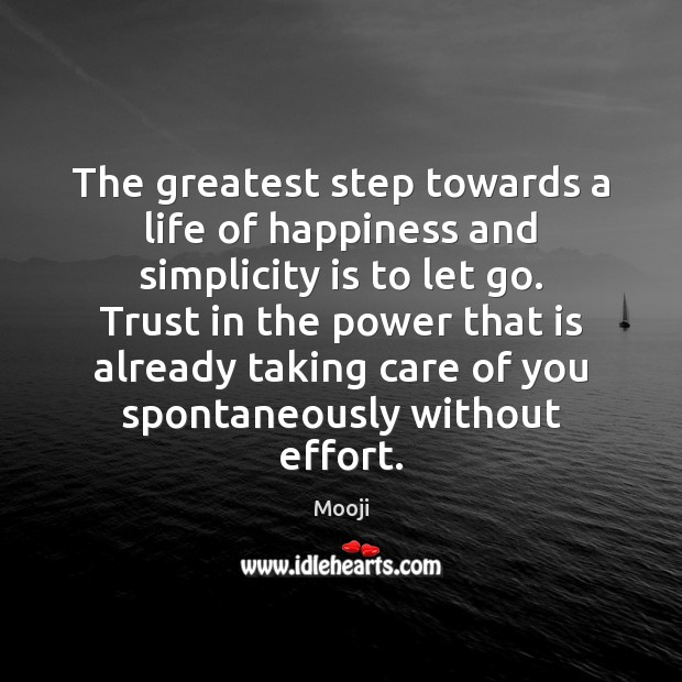 The greatest step towards a life of happiness and simplicity is to Let Go Quotes Image