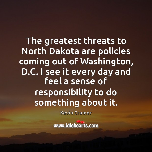 The greatest threats to North Dakota are policies coming out of Washington, Image