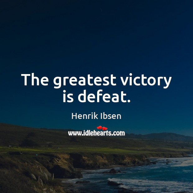 Image, The greatest victory is defeat.