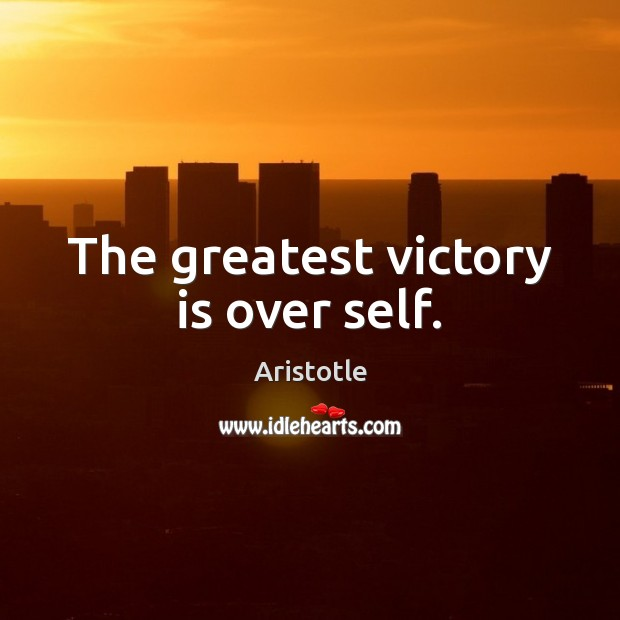 Image, The greatest victory is over self.