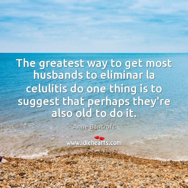 Image, The greatest way to get most husbands to eliminar la celulitis do