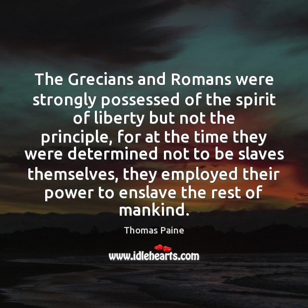 Image, The Grecians and Romans were strongly possessed of the spirit of liberty