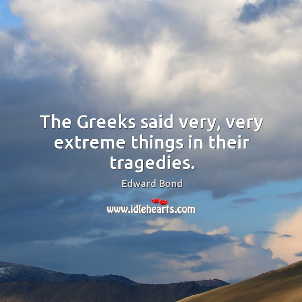 The greeks said very, very extreme things in their tragedies. Image