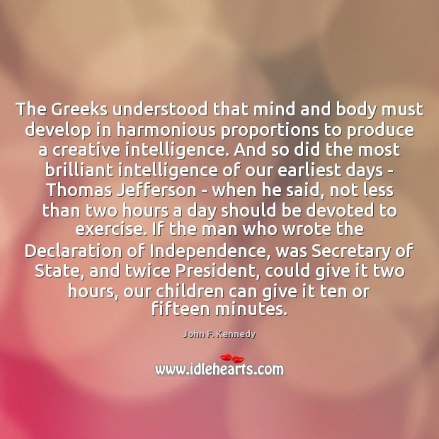 Image, The Greeks understood that mind and body must develop in harmonious proportions