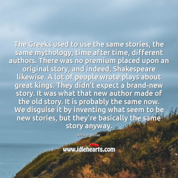 Image, The Greeks used to use the same stories, the same mythology, time