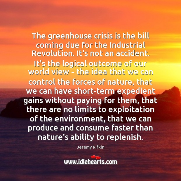 The greenhouse crisis is the bill coming due for the Industrial Revolution. Image