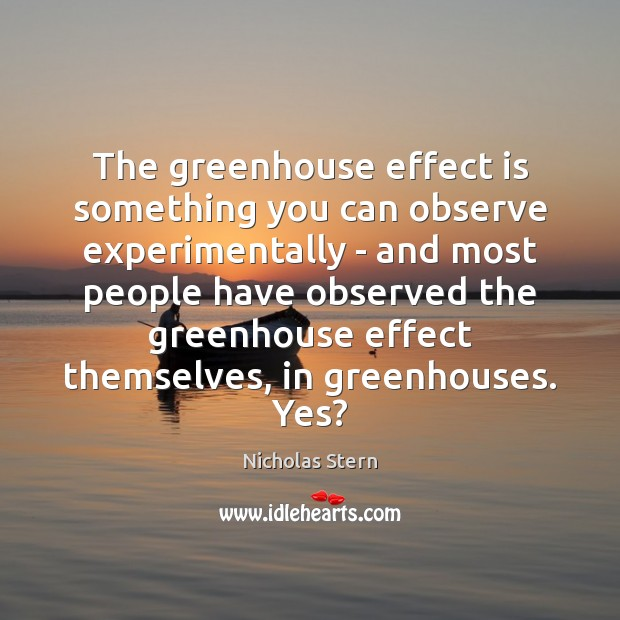 Image, The greenhouse effect is something you can observe experimentally – and most