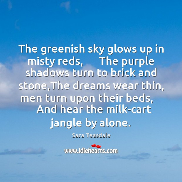 Image, The greenish sky glows up in misty reds,      The purple shadows turn