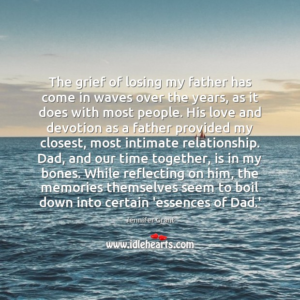 The grief of losing my father has come in waves over the Time Together Quotes Image