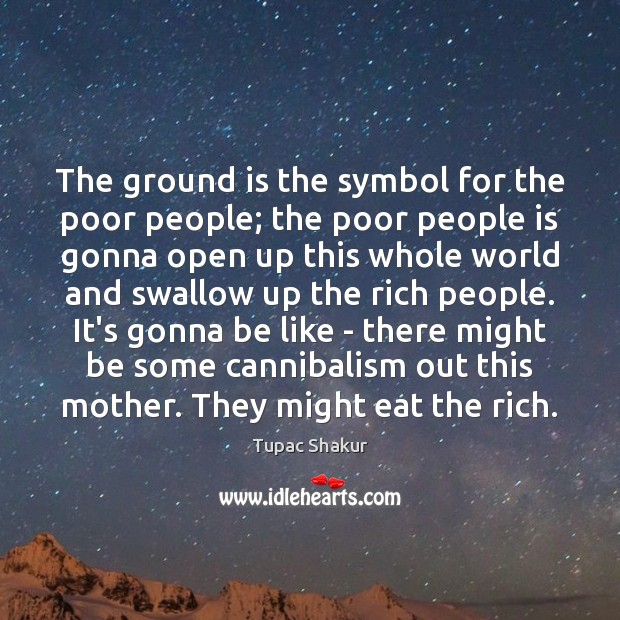 The ground is the symbol for the poor people; the poor people Image