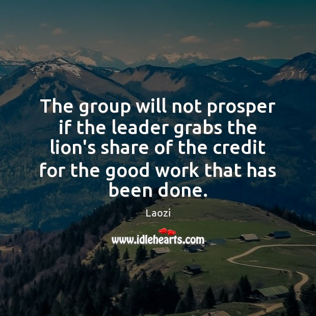 Image, The group will not prosper if the leader grabs the lion's share